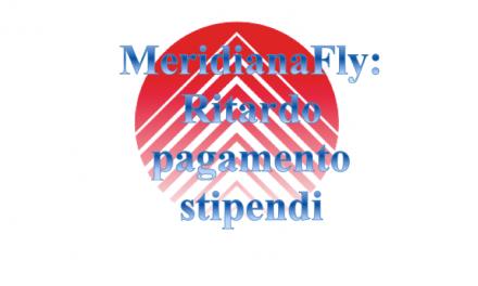 MeridianaFly – Ritardo pagamento stipendi: procedura di raffreddamento