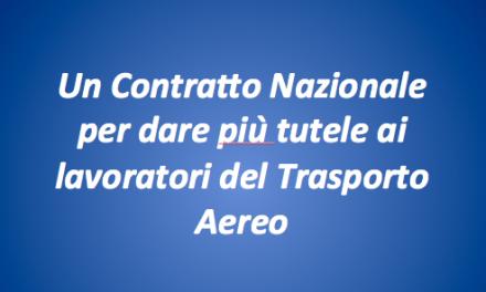 Un Contratto Nazionale per dare più tutele ai lavoratori del Trasporto Aereo