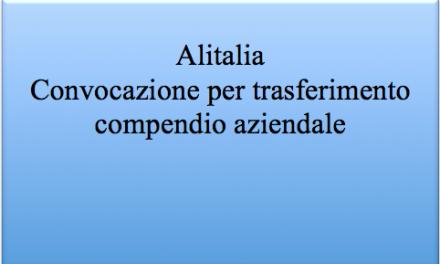 Alitalia – Convocazione  per trasferimento compendio aziendale –