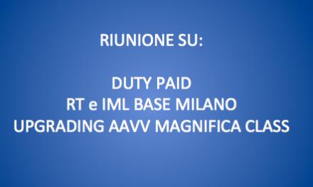 RIUNIONE SU:  UPGRADING AAVV CLASSE MAGNIFICA, DUTY PAID, RT e IML BASE MILANO
